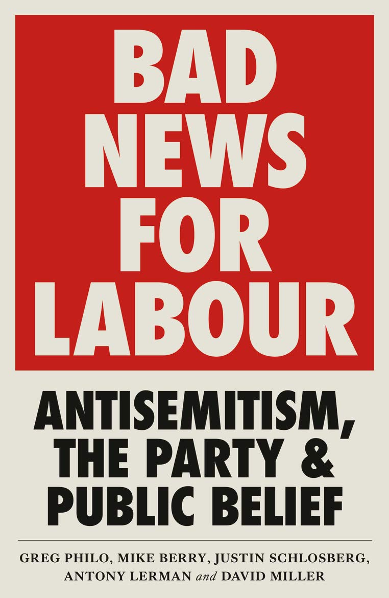 Image OfBad News For Labour: Antisemitism, The Party And Public Belief (English Edition)