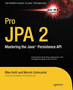 Pro JPA 2: Mastering the Java™ Persistence API: Mastering the Java™ Persistence API (Expert's Voice in Java Technology)