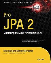 Pro JPA 2: Mastering the Java™ Persistence API: Mastering the Java™ Persistence API (Expert's Voice in Java Technology)