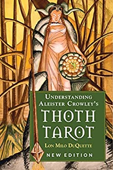 Understanding Aleister Crowley's Thoth Tarot: New Edition by [Lon Milo DuQuette ]