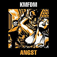 Angst by Kmfdm (2006-11-20)