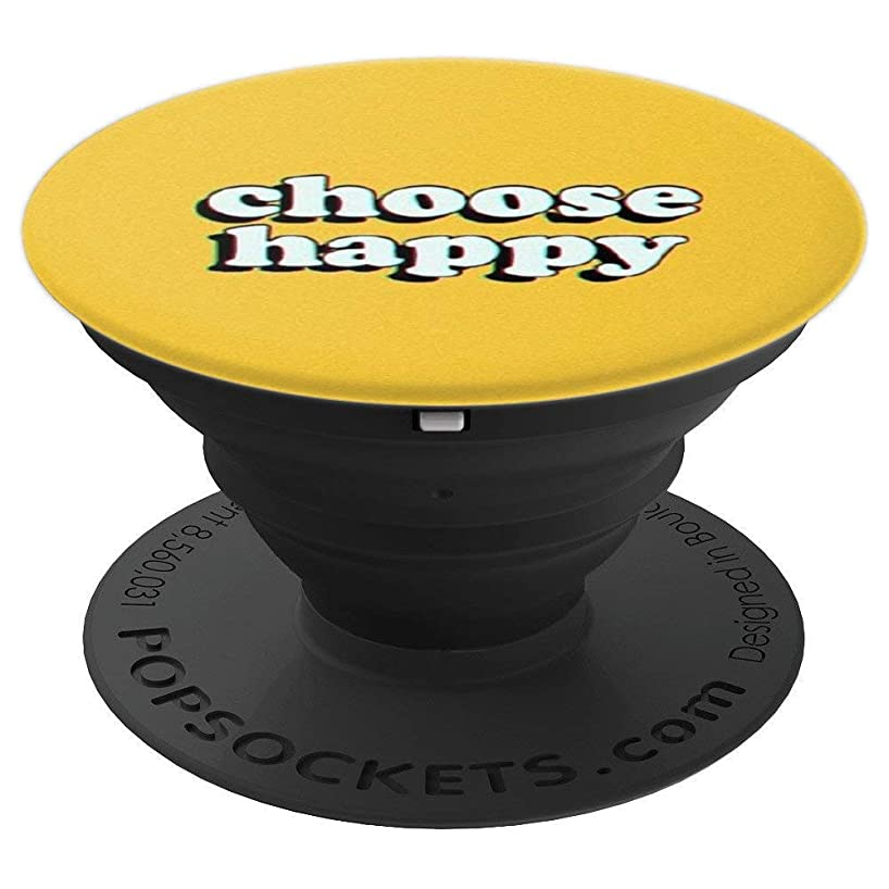 Positive inspirational quotes CHOOSE-HAPPY POP SOCKET - PopSockets Grip and Stand for Phones and Tablets