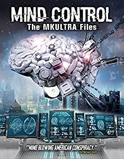 Mind Control: The Mkultra Files