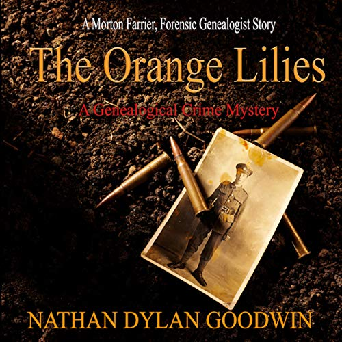 The Orange Lilies: A Morton Farrier Novella Audiobook By Nathan Dylan Goodwin cover art