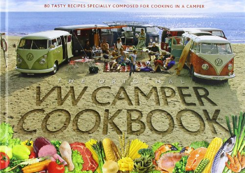 VW Camper Cookbook: 80 Tasty Recipes Specially Composed for Cooking in a Camper