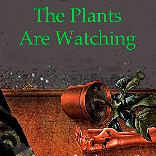 The Plants Are Watching audiobook cover art
