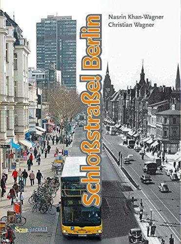 Schloßstraße! Berlin: Ein Berliner Boulevard - Damals und heute