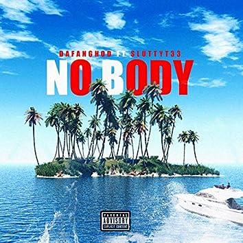 Nobody (feat. Slutty T33)