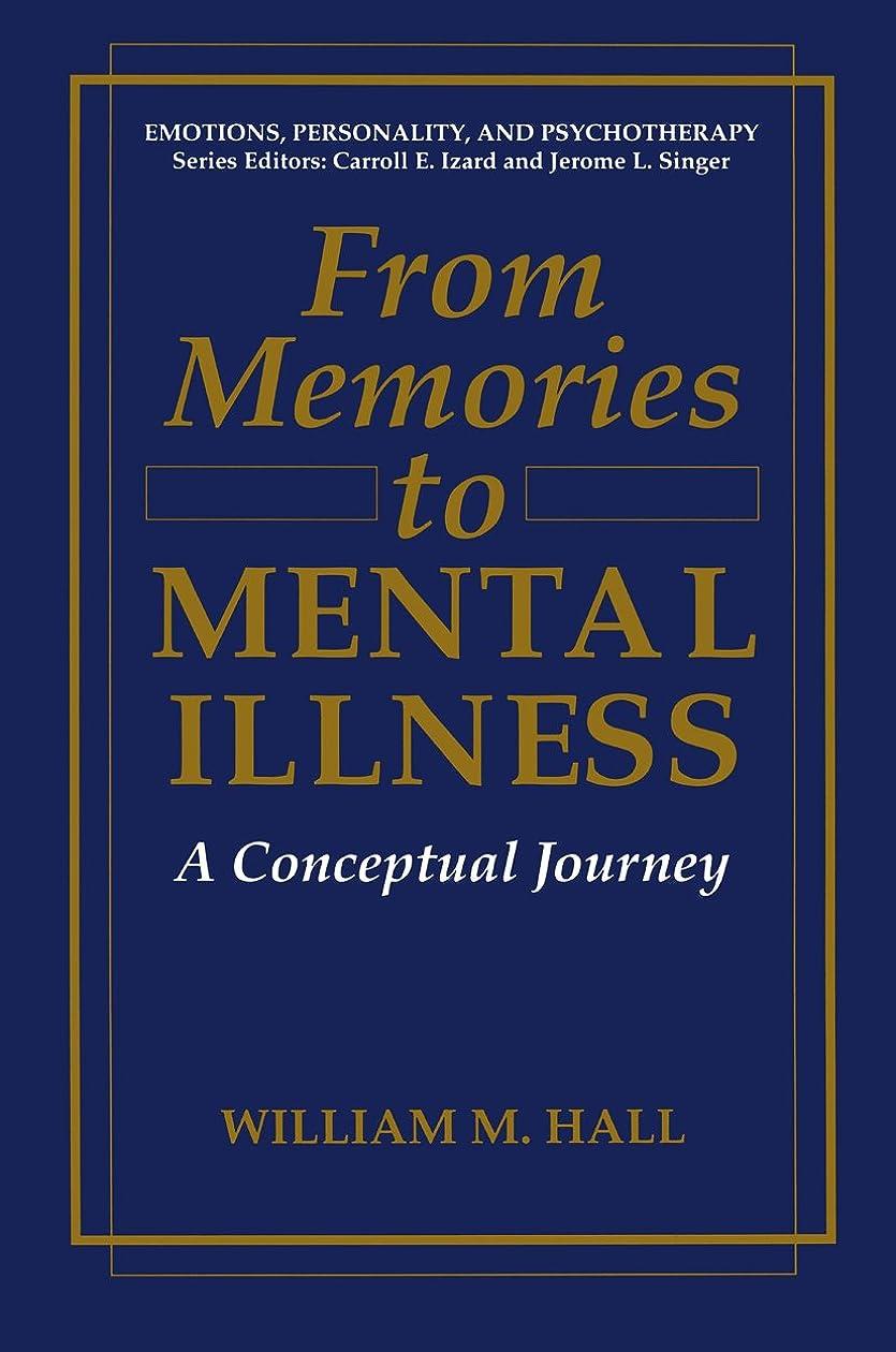 批評避ける重要性From Memories to Mental Illness: A Conceptual Journey (Emotions, Personality, and Psychotherapy) (English Edition)