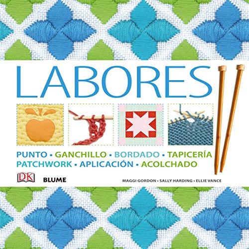 Labores: Punto, ganchillo, bordado, tapicería, patchwork, aplicación, acolchado