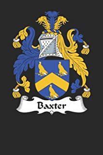 Baxter: Baxter Coat of Arms and Family Crest Notebook Journal (6 x 9 - 100 pages)
