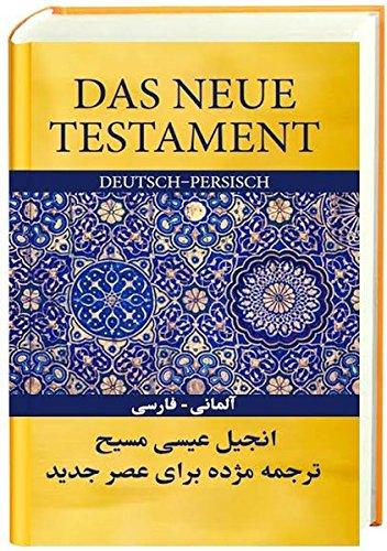 Das Neue Testament Deutsch-Persisch: Gute Nachricht Bibel - Today's Persian Version
