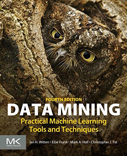Data Mining: Practical Machine Learning Tools and Techniques (Morgan Kaufmann Series in Data Management Systems) (English Edition)