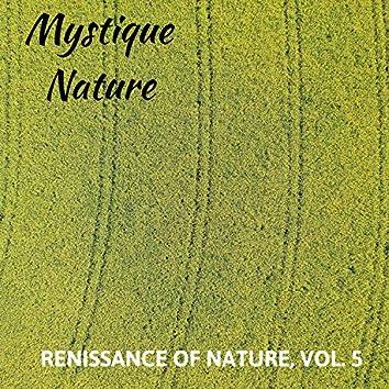 Mystique Nature - Renissance of Nature, Vol. 5