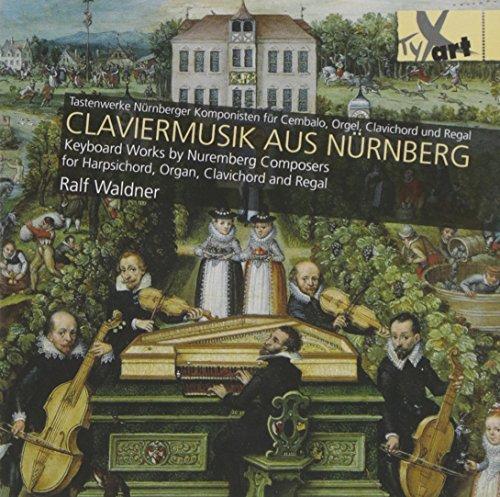 Claviermusik aus Nürnberg: Tastenwerke Nürnberger Komponisten