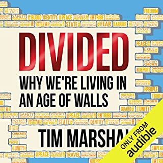 Divided     Why We're Living in an Age of Walls              By:                                                                                                                                 Tim Marshall                               Narrated by:                                                                                                                                 Ric Jerrom                      Length: 9 hrs and 42 mins     162 ratings     Overall 4.5