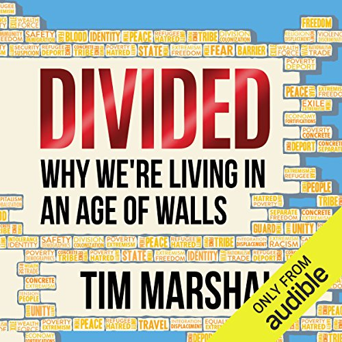 Divided     Why We're Living in an Age of Walls              By:                                                                                                                                 Tim Marshall                               Narrated by:                                                                                                                                 Ric Jerrom                      Length: 9 hrs and 42 mins     160 ratings     Overall 4.5