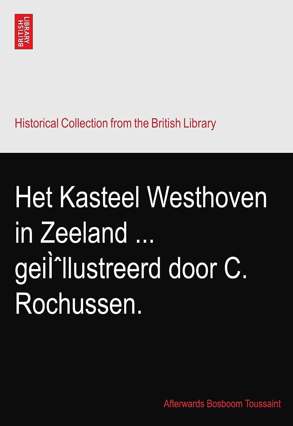 はっきりしないダニ加入Het Kasteel Westhoven in Zeeland ... geiì?llustreerd door C. Rochussen.