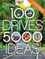 100 Drives, 5,000 Ideas: Where to Go, When to Go, What to Do, What to See by National Geographic