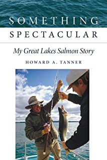 Something Spectacular: My Great Lakes Salmon Story