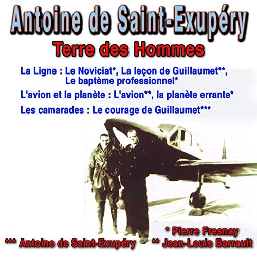 Pierre Fresnay, Jean-Louis Barrault, Antoine De Saint-Exupéry