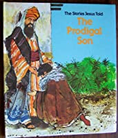 The Stories Jesus Told - The Prodigal Son 0891912851 Book Cover