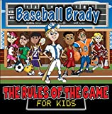 Baseball Brady (The Rules of the Game for Kids)