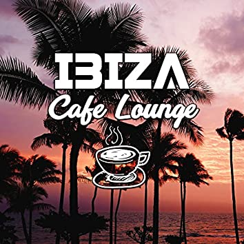 Ibiza Cafe Lounge – Chill Out to Relax, Summer Waves, Stress Relief, Peaceful Music