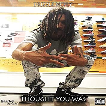 Thought You Was