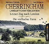 Cherringham - Folge 5 & 6: Landluft kann tödlich sein. Letzter Zug nach London und Die verfluchte Farm. (Ein Fall für Jack und Sarah) - Matthew Costello