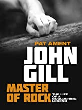 John Gill: Master of Rock: The life of a bouldering legend (English Edition)