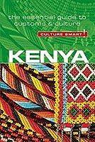 Culture Smart! Kenya: The Essential Guide to Customs & Culture