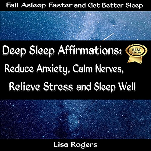 Deep Sleep Affirmations: Reduce Anxiety, Calm Nerves, Relieve Stress and Sleep Well audiobook cover art