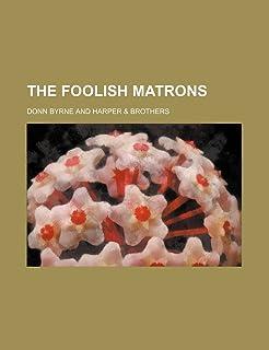 The Foolish Matrons
