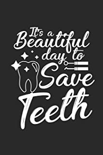 It's a Beautiful Day to Save Teeth: Dentist Doctor Dental ruled Notebook 6x9 Inches - 120 lined pages for notes, drawings, formulas | Organizer writing book planner diary