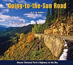 Going-to-the-Sun Road: Glacier National Park's Highway to the Sky