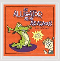 Alligator Ate My Asparagus