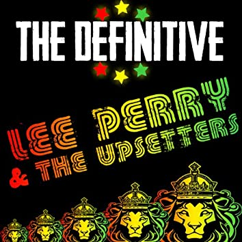 The Definitive Lee Perry & The Upsetters