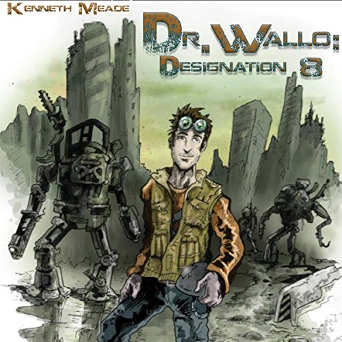 Dr. Wallo: Designation 8 audiobook cover art