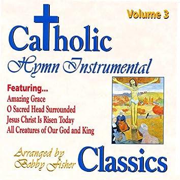 Catholic Classics, Vol. 3: Hymn Instrumental Classics