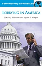Lobbying in America: A Reference Handbook (Contemporary World Issues)