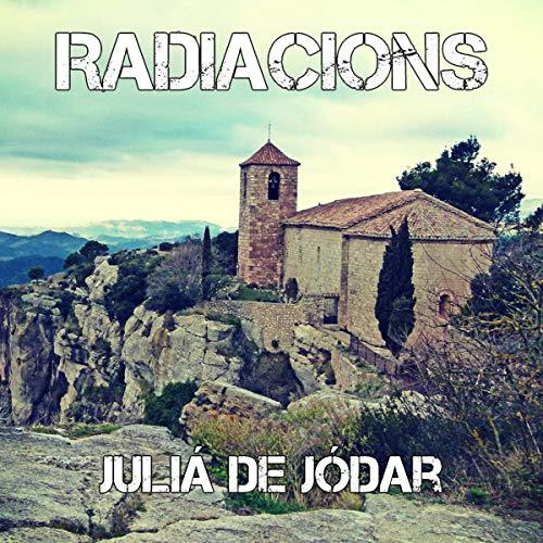 Radiacions [Radiations] (Audiolibro en catalán)                   De :                                                                                                                                 Juliá de Jódar,                                                                                        Enric Juliana                               Lu par :                                                                                                                                 Joan Mora                      Durée : 1 h et 45 min     Pas de notations     Global 0,0