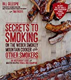 Secrets to Smoking on the Weber Smokey Mountain Cooker and Other Smokers: An Independent Guide With...