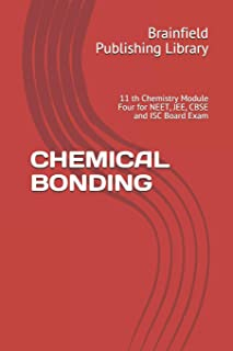 Chemical Bonding: 11 th Chemistry Module Four for NEET, JEE, CBSE and ISC Board Exam