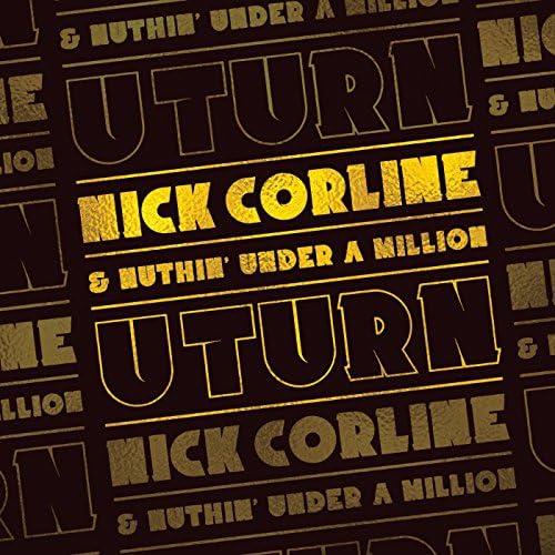 Nick Corline & Nuthin Under A Million (N.U.M)