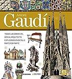 Antoni Gaudí | La obra completa del arquitecto | Sagrada Familia, La Pedrera, Casa Batlló | Edición 2019 | ISBN 978-84-96783-84-3