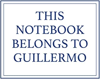This Notebook Belongs to Guillermo