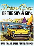 Dream Cars of the 50's & 60's: Rare TV Ads, Sales Films & Promos