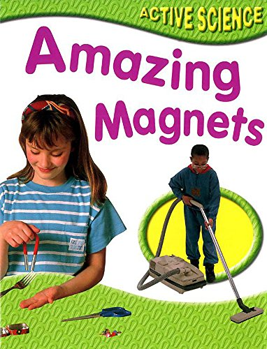 Amazing Magnets (Active Science, Band 6)