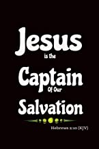 Jesus is The Captain of our Salvation: Bible Verse Cover: Christian Notebook with Journal Style Ruled Pages